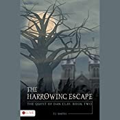 The Harrowing Escape : The Quest of Dan Clay: Book Two | T. J. Smith