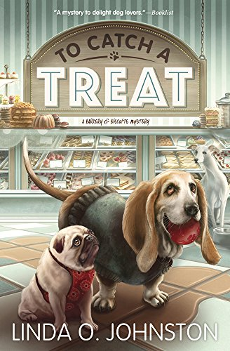To Catch a Treat (A Barkery & Biscuits Mystery Book 2)