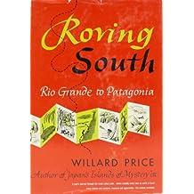 Roving south, Rio Grande to Patagonia;