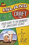 Island Craft: Your Guide to the Breweries of Vancouver Island