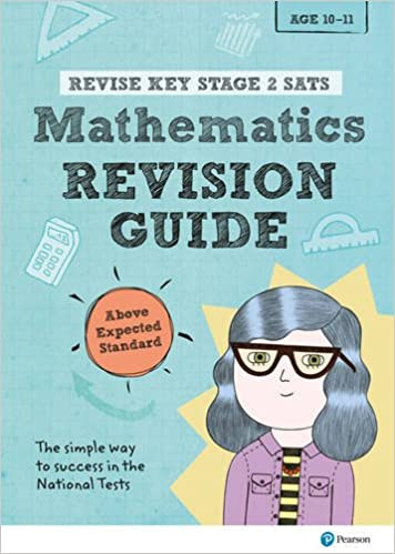 Revise Key Stage 2 SATs Mathematics Revision Guide - Above Expected ...