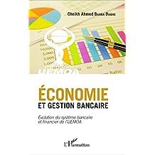 Economie et gestion bancaire: Evolution du système bancaire et financier de l'UEMOA