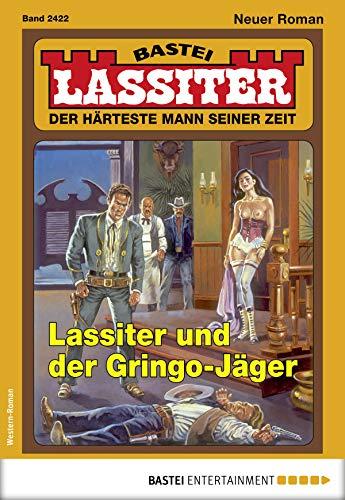 Lassiter 2422 - Western: Lassiter und der Gringo-Jäger (German Edition)