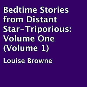 Bedtime Stories from Distant Star-Triporious, Volume 1 Audiobook