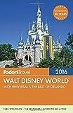 Fodor's Walt Disney World 2016: With Universal & the Best of Orlando (Fodor's Walt Disney World with Universal Orlando & Sea World)
