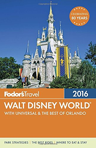 fodors-walt-disney-world-2016-with-universal-the-best-of-orlando-full-color-travel-guide