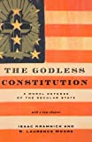 Godless Constitution: A Moral Defense Of The Secular State