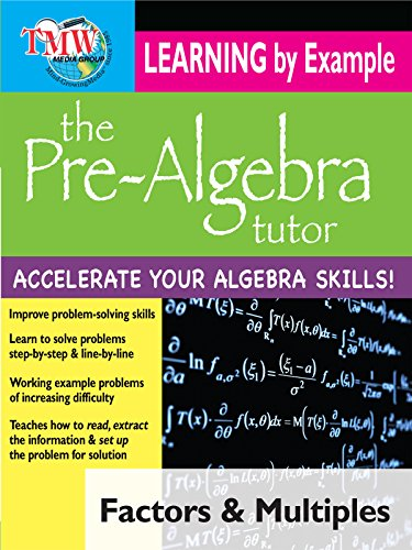Pre-Algebra Tutor: Learning By Example - Factors and Multiples