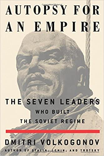 The Seven Leaders Who Built the Soviet Regime  - Dmitri Volkogonov