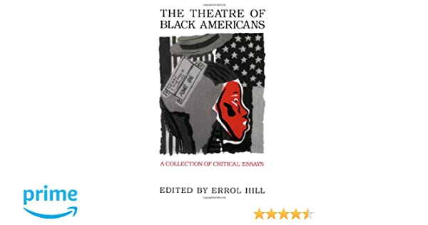 Amazon the theatre of black americans a collection of critical amazon the theatre of black americans a collection of critical essays 0000936839279 errol hill books fandeluxe Choice Image