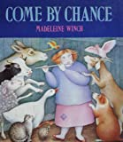 Come by Chance, Madeleine Winch, 051757666X