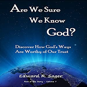 Are We Sure We Know God? (Rest of the Story) Audiobook