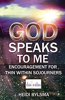God Speaks to Me: Encouragement for Thin Within Sojourners by [Bylsma, Heidi]