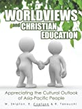 Worldviews and Christian Education, W. Shipton and E. Coetzee, 1490700579