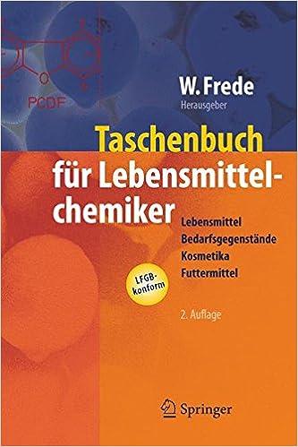 Taschenbuch Fur Lebensmittelchemiker: Lebensmittel - Bedarfsgegenstande - Kosmetika - Futtermittel