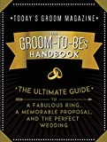 img - for The Groom-to-Be's Handbook: The Ultimate Guide to a Fabulous Ring, a Memorable Proposal, and the Perfect Wedding book / textbook / text book