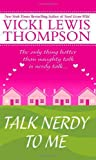 Talk Nerdy to Me, Vicki Lewis Thompson, 0312939078