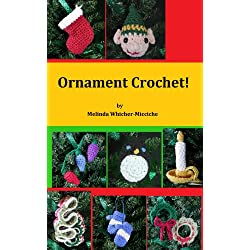 Ornament Crochet! (Quick and Easy Amigurumi Book 8)