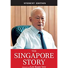 The Singapore Story (Student Edition): Memoirs of Lee Kuan Yew