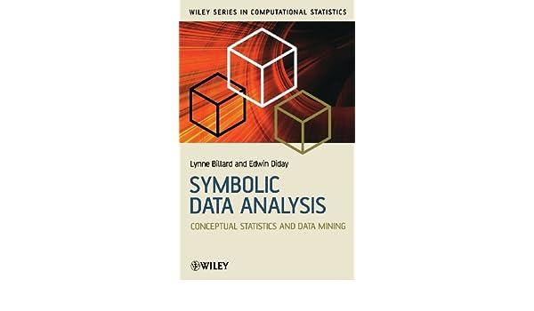 Symbolic Data Analysis Conceptual Statistics And Data Mining Lynne