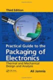 img - for Practical Guide to the Packaging of Electronics: Thermal and Mechanical Design and Analysis, Third Edition book / textbook / text book