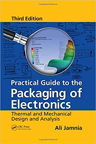 Practical guide to the packaging of electronics thermal and practical guide to the packaging of electronics thermal and mechanical design and analysis third edition 3rd edition fandeluxe Gallery