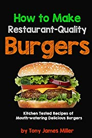 How To Cook Restaurant-Quality Burgers