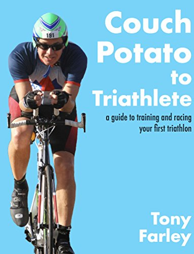 Couch Potato to Triathlete: a guide to training and racing your first triathlon ()