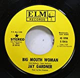 Jay Gardner 45 RPM Big Mouth Woman / Here I am Again