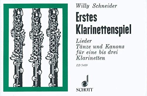 Erstes Klarinettenspiel: Lieder, Tänze und Kanons. 1-3 Klarinetten. Spielpartitur.