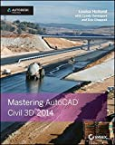 img - for Mastering AutoCAD Civil 3D 2014: Autodesk Official Press by Louisa Holland (2013-08-26) book / textbook / text book