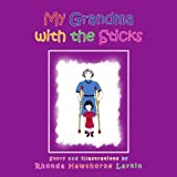 My Grandma with the Sticks, Rhonda Hawthorne Larkin, 1453536027