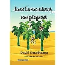 Les bananiers magiques (Économie et finance pour enfants t. 2) (French Edition)