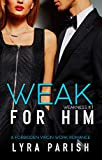 Weak for Him (Weakness Book 1)