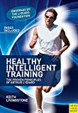 Healthy Intelligent Training: The Proven Principles of Arthur Lydiard