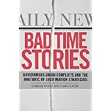 Bad Time Stories: Government-Union Conflicts and the Rhetoric of Legitimation Strategies