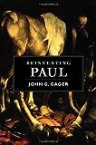 Reinventing Paul, John G. Gager, 0195150856