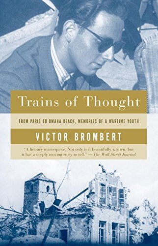 Trains of Thought: Paris to Omaha Beach, Memories of a Wartime Youth by Brombert, Victor (2004) Paperback