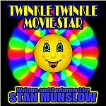 Twinkle Twinkle Movie Star | Stan Munslow