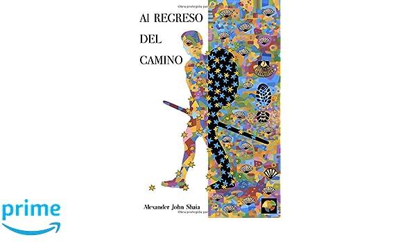 Al Regreso Del Camino (Spanish Edition): Alexander John ...