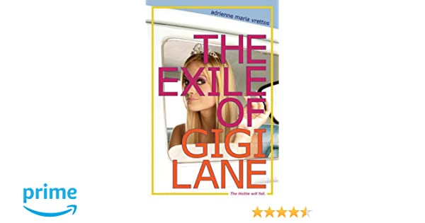 The exile of gigi lane adrienne maria vrettos 9781442421219 the exile of gigi lane adrienne maria vrettos 9781442421219 amazon books fandeluxe Ebook collections