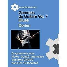 Gammes de Guitare Vol. 7: Blues Dorien (French Edition)