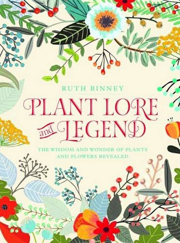 Download Plant Lore and Legend: The Wisdom and Wonder of Plants and Flowers Revealed pdf