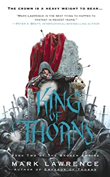 King of Thorns (The Broken Empire Book 2) by [Lawrence, Mark]