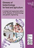 Glossary of Biotechnology for Food and Agriculture: A Revised and Augmented Edition of the Glossary of Biotechnology and Genetic Engineering