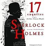 17 nouvelles enquêtes de Sherlock Holmes et du Dr Watson (Les enquêtes de Sherlock Holmes et du Dr Watson : Collection) | Arthur Conan Doyle
