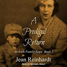 A Prodigal Return: Irish Family Saga Series, Book 5 Audiobook by Jean Reinhardt Narrated by Michael Healy