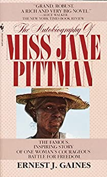The Autobiography of Miss Jane Pittman by [Gaines, Ernest J.]