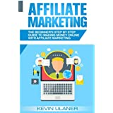 Partner Marketing: The Beginner's Step By Step Guide To Making Money Online With Affiliate Marketing