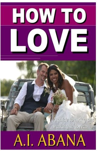 Download How to Love: a guide to living and walking in love ebook